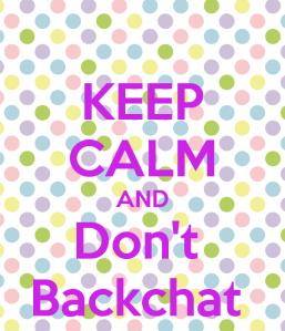 keep-calm-and-don-t-backchat